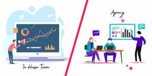 In-House Marketing VS Agency Marketing: Which One is Better?