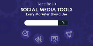10 Social Media Tools Every Marketer Should Use
