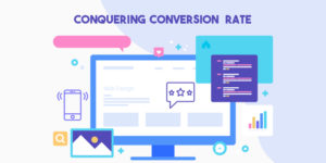Conquering Conversion Rate: How You Can Nail It in 7 Ways
