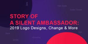 Story of a Silent Ambassador: 2019 Logo Designs, Change & More