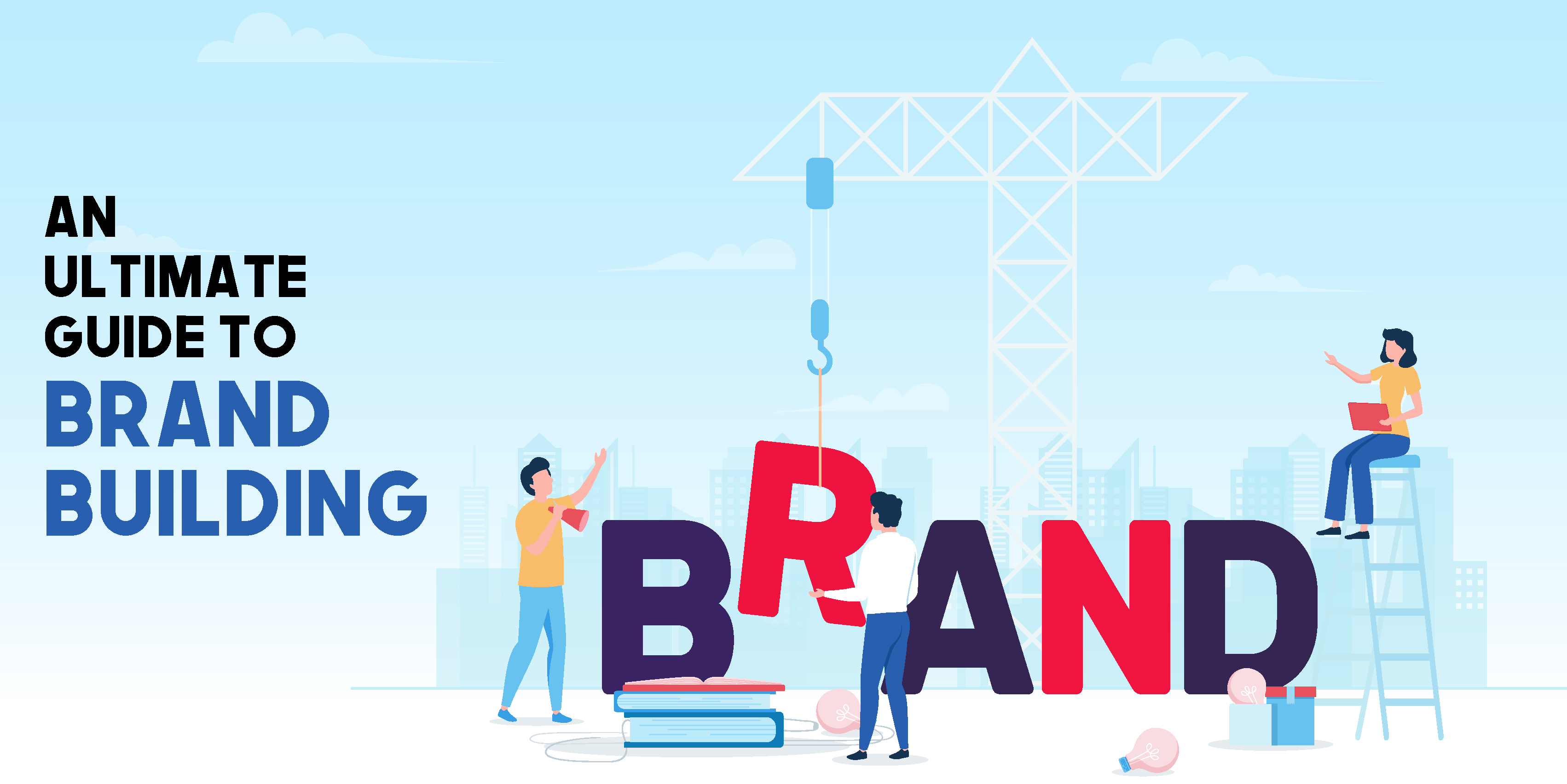 An Ultimate Guide to Brand Building