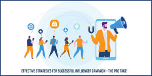 Effective strategies for successful Influencer Campaign – The pro take!