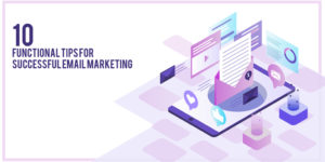 10 functional tips for successful email marketing