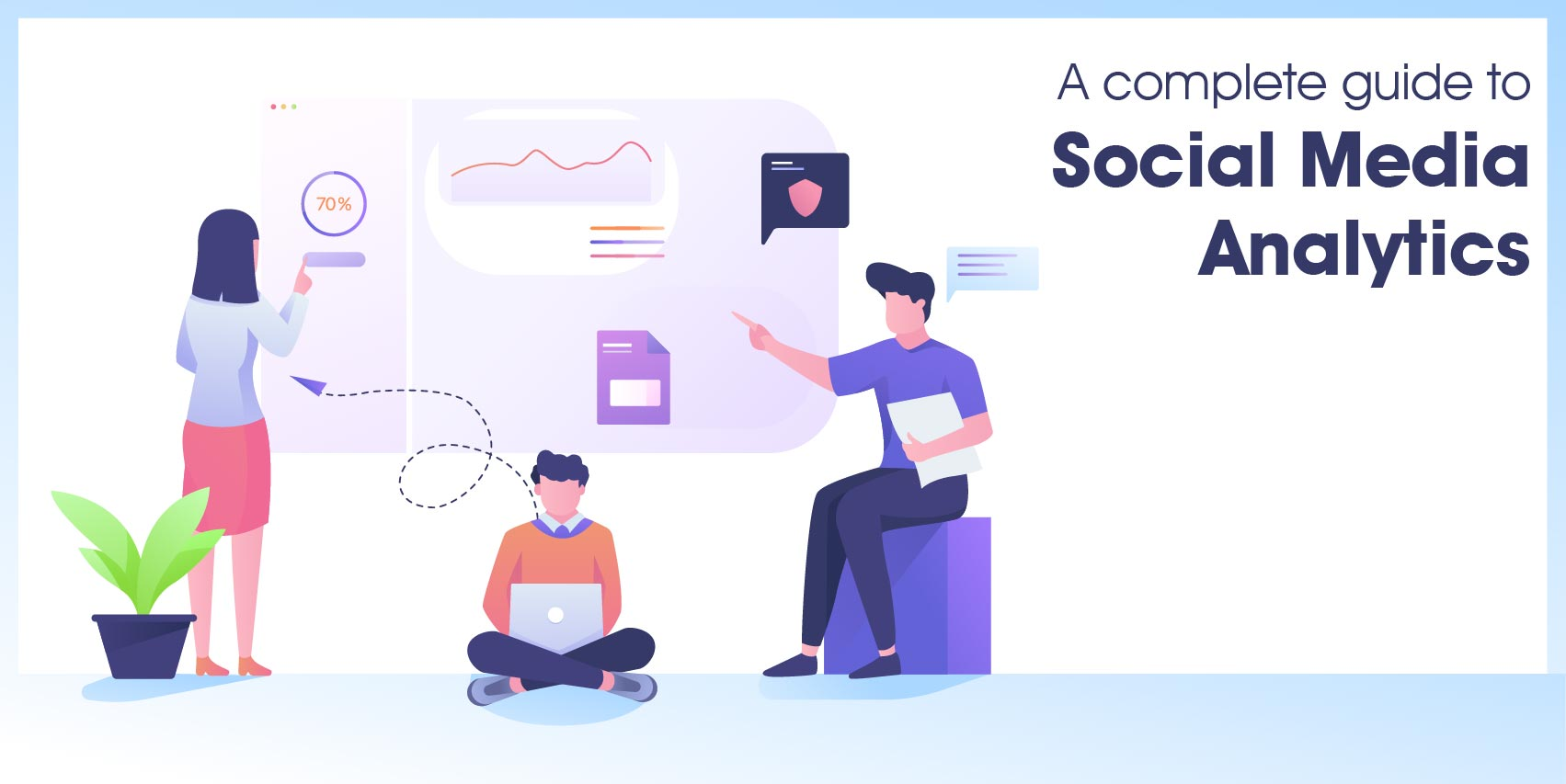 A complete guide to Social Media Analytics